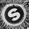 Martin Garrix VS Matisse & Sadko Break Through The Silence (Bibo Remix)