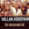 Gallan Goodiyaan Full VIDEO Song - Dil Dhadakne Do - T - Series