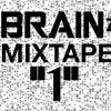 Brainz mixtape 1