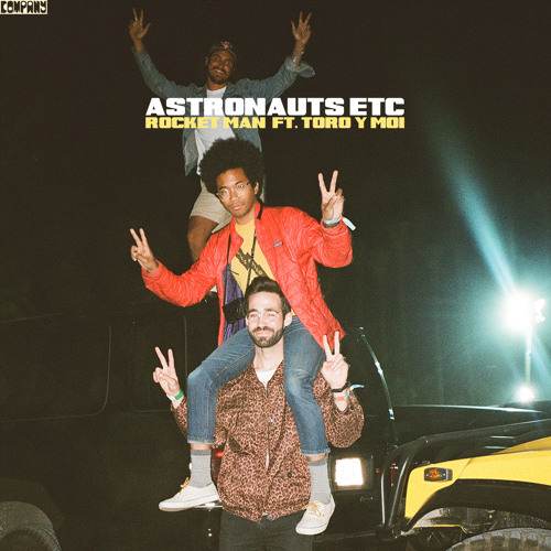 Astronauts Etc feat. Toro Y Moi - Rocket Man by Company Record Label - Listen to music