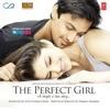 Dheeme Se  The Perfect Girl