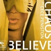 Chaos & CeCe Peniston - Believe (Man Without A Clue remix) [Treehouse Tribe Records]