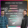 Avicii - Waiting 4 Love (Lvng Bro & Yosek