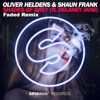 Oliver Heldens & Shaun Frank - Shades Of Grey (Faded Remix)(FREE DOWNLOAD)