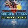 Bazaar Kings Ft. Attila - Summer Things (Morru Remix) - FREE DOWNLOAD