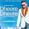 Dheere Dheere Se Meri Zindagi Me Aana | Yo Yo Honey Singh | Anuj Kansal
