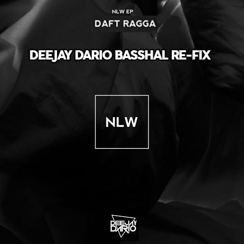 NLW - Daft Ragga (Deejay Dario Re-Fix)