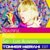 Beautiful People Say - Luis Alvarado (Tommer Mizrahi Edit)