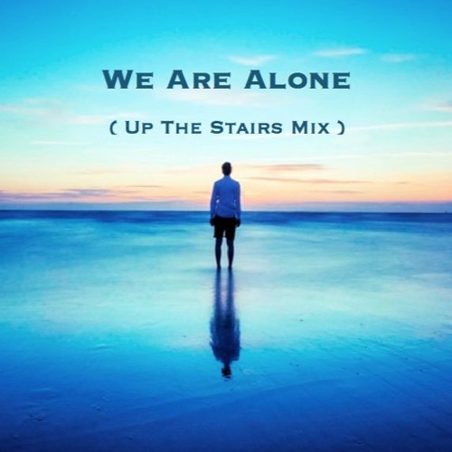We Are Alone Feat. Hubite ( Up The Stairs Records ) by MaximeBoutboul - Listen to music
