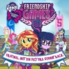 My Little pony: Equestria Girls-Friendship Games (original motion picture soundtrack)