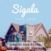 Easy Love (Fresh Kiwi Remix) *SUPPORTED BY SIGALA