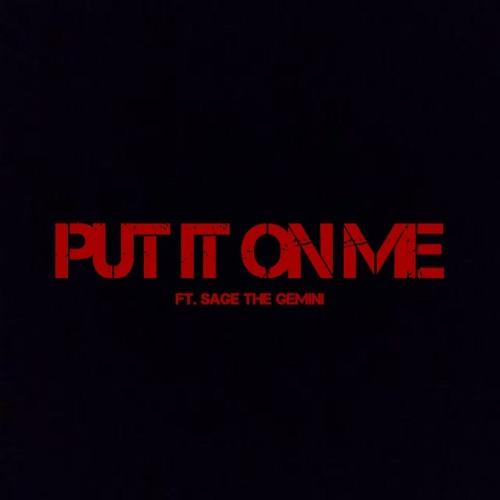 Put It On Me Ft. Sage The Gemini by Austin Mahone - Listen to music
