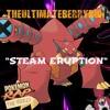Steam Eruption (PokeRap Tag)