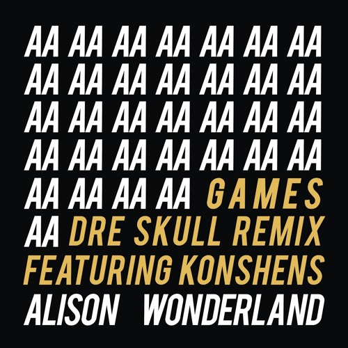 Alison Wonderland - Games (feat Konshens)[Dre Skull Remix] by Alison Wonderland