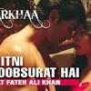 Tu Itni Khoobsurat Hai HD Video Song - Rahat Fateh Ali Khan - Barkhaa [2015] Movie Song