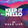 KeEp IT MeLLo Feat. Omar LinX [Free Download]
