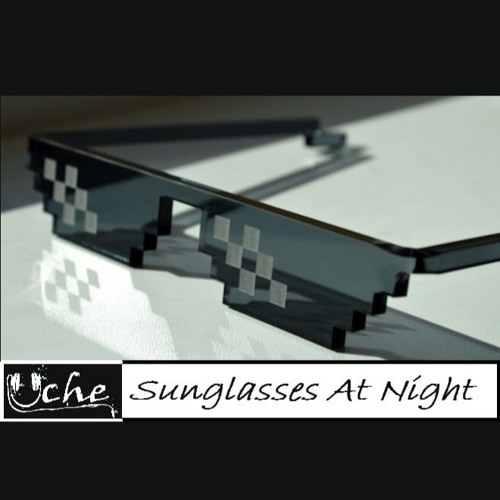 Uche - Sunglasses At Night (Radio Mix)