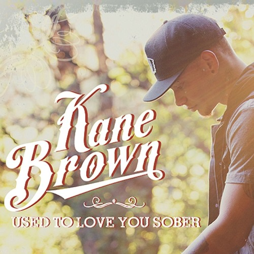 Kane Brown- Used To Love You Sober- Single by Manny Esteban Camargo - Listen to music