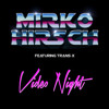 MIRKO HIRSCH feat. TRANS-X - VIDEO NIGHT (Snippets)