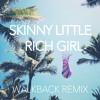 Skinny Little Rich Girl (Walkback Remix)(feat. Caroline Leopold & Henry Lardner)