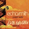 Echosmith - Cool Kids (Dan Maarten Remix)