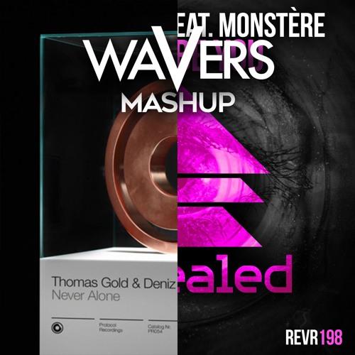 No Mondays feat. Monstere vs Thomas Gold & Deniz Koyu - Let It Never Be Alone (Wavers Mash-Up)