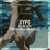 Tropical & Vocal Deep House Mix ★ Feeling Happy Summer Mix By XYPO
