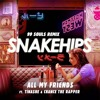Snakehips Ft Tinashe And Chance The Rapper All My Friends 99 Souls Remix Mp3