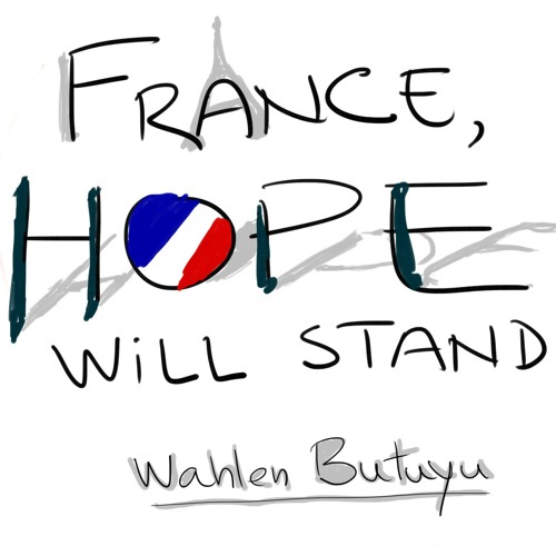France, Hope Will Stand (Free Download) by Wahlen Butuyu - Listen to music