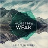 Sleep / For The Weak (Lost Frequencies Remix)