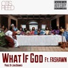 What If God Ft. Fashawn