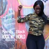 Magnolia Keedy Black - Rock My World (Explicit)