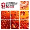 Agua Sin Gas By Antoine Clamaran & Dj Alexa - Musica (Original Mix) TUMBATA RECORDS