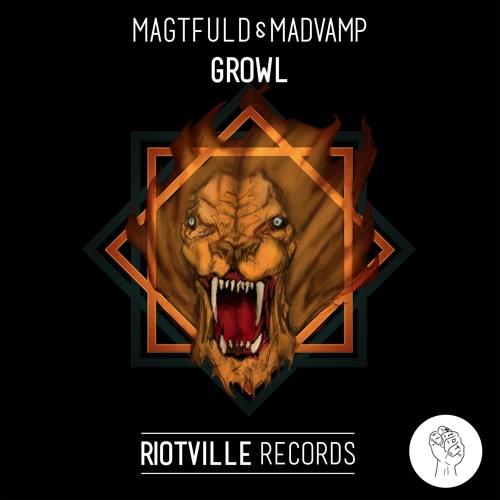 Magtfuld & MadVamp - Growl (Original Mix)
