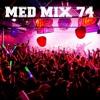 Med Mix 74 (LAST WEEK LIVE!)