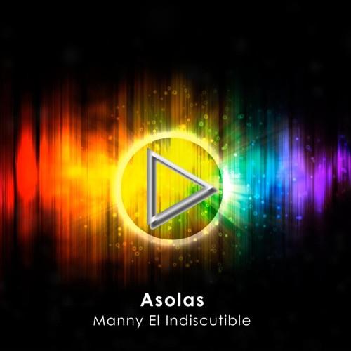 Manny El Indiscutible - Asolas