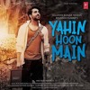 YAHIN HOON MAIN-Ayushmann Khurrana,Yami Gautam