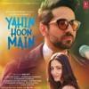 Yahin Hoon Main
