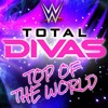 WWE: Top Of The World (Total Divas)+AE(Arena Effect)
