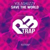 Yolashuzzy - Save The World (Original Mix) OUT NOW