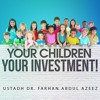 Your Children - Your Investment! ᴴᴰ ┇ Powerful Reminder ┇ by Ustadh Farhan Abdul Azeez ┇ TDR ┇