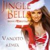 Jingle Bells (Merry Christmas) VANDITO REMIX (FREE DOWNLOAD)