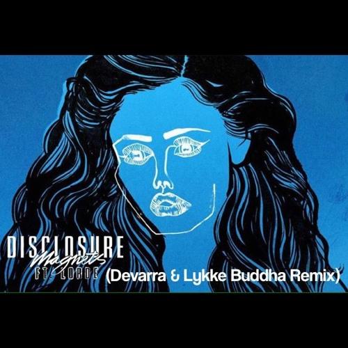 Disclosure feat. Lorde - Magnets (Devarra & Lykke Buddha Remix)