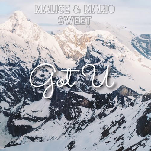 Malice & Mario Sweet - Got U