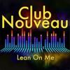 Club Nouveau - Lean On Me (Border Ranch DJ Edit)