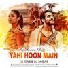 YAHIN HOON MAIN - AYUSHMANN KHURRANA - DJ TENS & DJ SAGAR REMIX