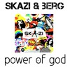Skazi & Berg- Power Of God (FREE DOWNLOAD)