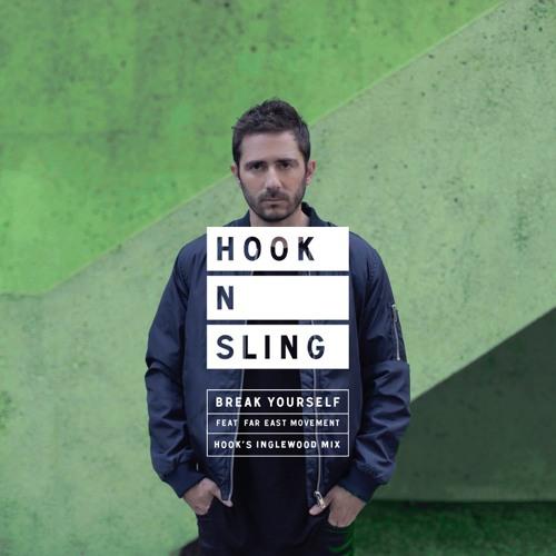 Hook N Sling feat. Far East Movement - Break Yourself (Hooks Inglewood Mix)