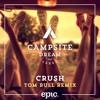 Campsite Dream - Crush (Tom Bull Remix)
