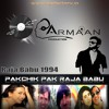 Pakchik Pak Raja Babu Armaan Remix 2015